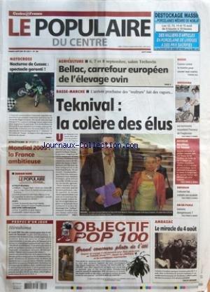 POPULAIRE DU CENTRE (LE) [No 182] du 06/08/2005 - MOTOCROSS - NOCTURNE DE CUSSAC - SPECTACLE GARANTI - ATHLETISME - MONDIAL 2005 - LA FRANCE AMBITIEUSE - PROPOS D'UN JOUR - HIROSHIMA - AGRICULTURE - 6 7 ET 8 SEPTEMBRE SALON TECHOVIN - BELLAC CARREFOUR EUROPEEN DE L'ELEVAGE OVIN - BASSE-MARCHE - L'ARRIVEE PROCHAINE DES TEUFEURS FAIT DES VAGUES - TEKNIVAL - LA COLERE DES ELUS - RUSSIE - COURSE CONTRE LA MONTRE POUR SAUVER SEPT MARINS - HIROSHIMA - LES SURVIVANTS RACONTENT L'HORREUR DE L'EXPLOSION par Collectif