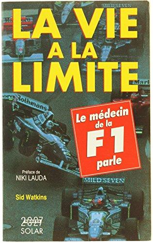 La vie à la limite : Le médecin de la F1 parle