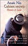 Cahiers secrets - Henry et June, octobre 1931-octobre 1932 - Pocket - 01/01/1996