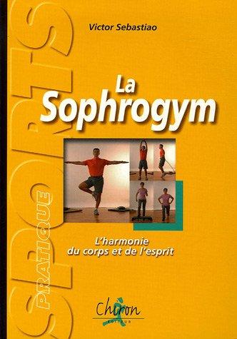 La Sophrogym : L'harmonie du corps et de l'esprit