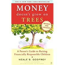 Money Doesn't Grow On Trees: A Parent's Guide to Raising Financially Responsibl (English Edition)