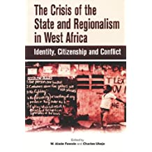 The Crisis of the State and Regionalism in West Africa: Identity, Citizenship and Conflict
