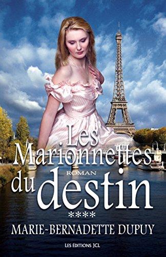 Les Marionnettes du destin: Saga L'Enfant des neiges, tome 4 par Marie-Bernadette Dupuy