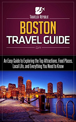 boston-travel-guide-an-easy-guide-to-exploring-the-top-attractions-food-places-local-life-and-everyt