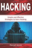 Hacking: Simple and Effective Strategies to Learn Hacking: 3