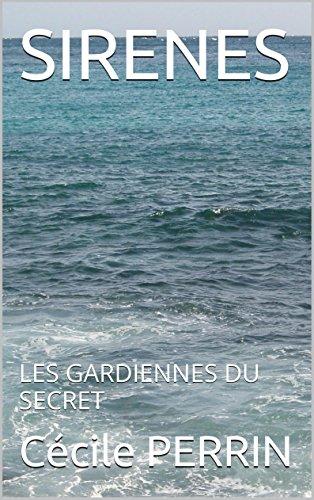 SIRENES: LES GARDIENNES DU SECRET par Cécile PERRIN