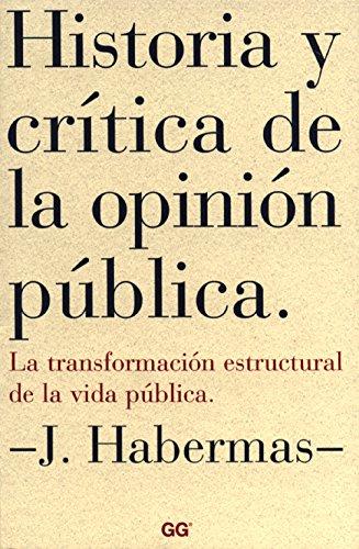 Historia y crítica de la opinión pública: La transformación estructural de la vida pública por Jürgen Habermas
