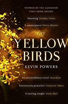 The Yellow Birds: A Novel by [Powers, Kevin]