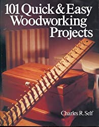 101 Quick and Easy Woodworking Projects
