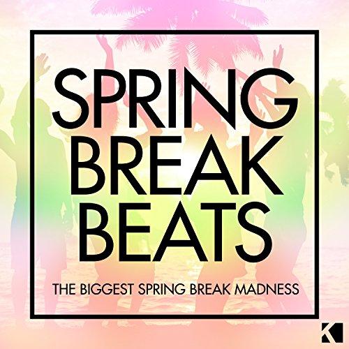Spring Break Beats [Explicit] ...