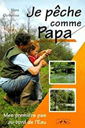 Je pêche comme Papa