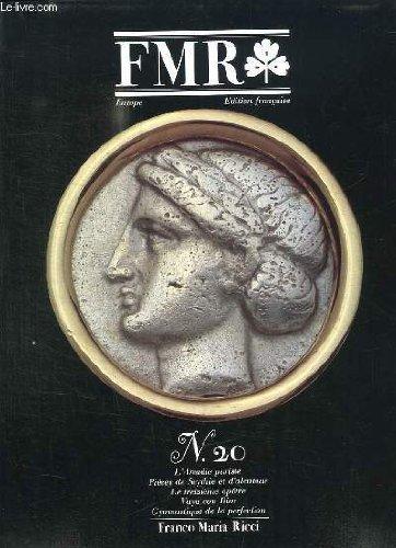FMR N°20 : L'Arcadie puriste - Pièces de Scythie et d'alentour - Le treizième apôtre - Vaya con Dior - Gymnastique de la Perfection ...