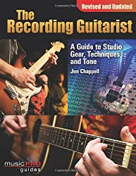 The Recording Guitarist: A Guide for Home and Studio Software (Music Pro Guides)