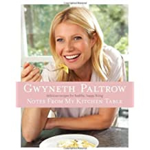 [(Notes from My Kitchen Table)] [ By (author) Gwyneth Paltrow ] [May, 2011]