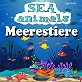 SEA Animals Meerestiere: Bilingual English-German Book For Children (Englisch-deutsches Kinderbuch 8) (English Edition)