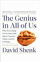 David Shenk'sThe Genius in All of Us: Why Everything You've Been Told About Genetics, Talent, and IQ Is Wrong [Hardcover](2010)