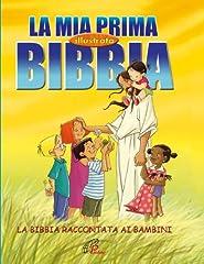 Idea Regalo - La mia prima Bibbia illustrata. La Bibbia raccontata ai bambini