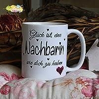 Kaffeebecher ~ Tasse - Glück ist eine Nachbarin wie dich zu haben ~ Weihnachten Geschenk