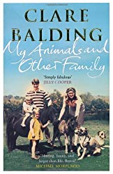 My Animals and Other Family by Clare Balding (2012-09-13)