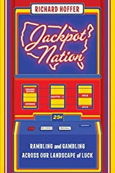 Jackpot Nation: Rambling and Gambling Across Our Landscape of Luck