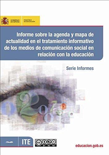 Informe sobre la agenda y mapa de actualidad en el tratamiento informativo de los medios de comunicación social en relación con la educación