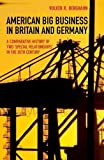 American Big Business in Britain and Germany: A Comparative History of Two