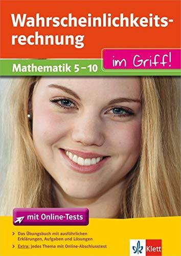 Klett Wahrscheinlichkeitsrechnung im Griff Mathematik Klasse 5 - 10: für Gymnasium und Realschule (Klett ... im Griff)