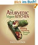 The Ayurvedic Vegan Kitchen: Finding...