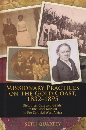 missionary-practices-on-the-gold-coast-1832-1895-discourse-gaze-and-gender-in-the-basel-mission-in-p