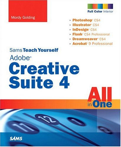 Sams Teach Yourself Adobe Creative Suite 4 All in One