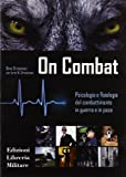 516Qloyx0RL._SL160_ On Combat, il libro sulla psicologia del combattimento