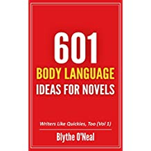 601 Body Language Ideas for Novels (Writers Like Quickies, Too) (English Edition)