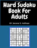 Hard Sudoku Books For Adults: 200 Large Print Hard Sudoku For Living and Learning with Numbers: Volume 1
