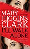 Image de I'll Walk Alone: A Novel (English Edition)