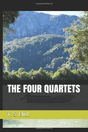 The Four Quartets por T. S. Eliot