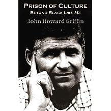 Prison of Culture: Beyond Black Like Me