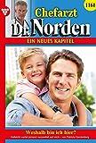 Chefarzt Dr. Norden 1161 - Arztroman: Weshalb bin ich hier? (German Edition)