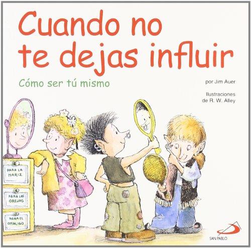 Cuando no te dejas influir: Cómo ser tu mismo (Duendelibros para niños) por Jim Aver