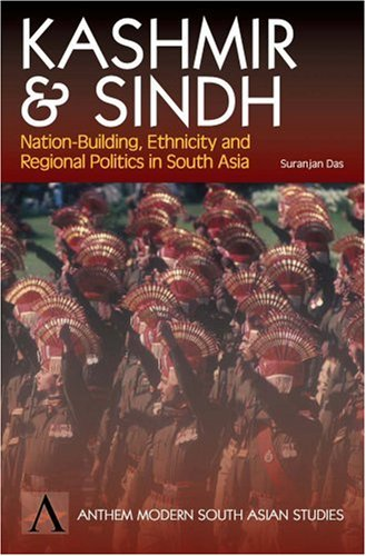 Kashmir and Sindh: Nation-Building, Ethnicity and Regional Politics in South Asia (Anthem South Asian Studies)
