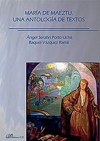 Maria de Maeztu. Una antología de textos par  Angel Serafín Porto Ucha