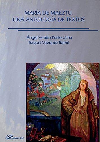Maria de Maeztu. Una antología de textos por Angel Serafín Porto Ucha