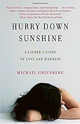 Hurry Down Sunshine: A Father's Story of Love and Madness