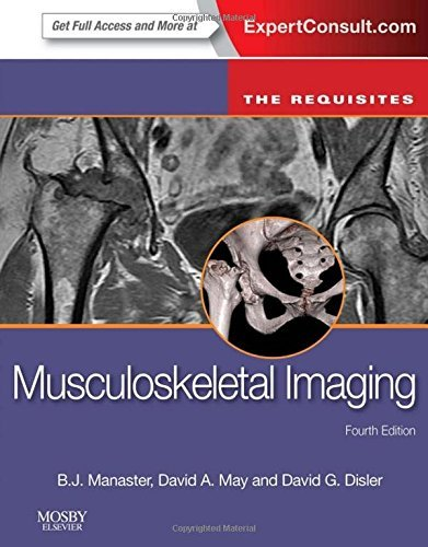 Musculoskeletal Imaging: The Requisites, 4e (Requisites in Radiology) by B. J. Manaster MD PhD FACR (2013-04-24)