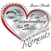 Ein Heiratsantrag für Stella