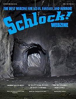 Schlock! Webzine Vol. 10, Issue 8 by [Rees, Kevin, Bryant, Gregory KH, Ludford, Dave, Hernandez, Stephen]