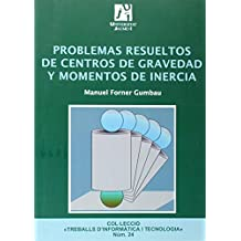 Problemas resueltos de centros de gravedad y momentos de inercia (Treballs d'Informàtica i Tecnologia, Band 24)