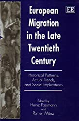European Migration in the Late Twentieth Century: Historical Patterns, Actual Trends, and Social Implications