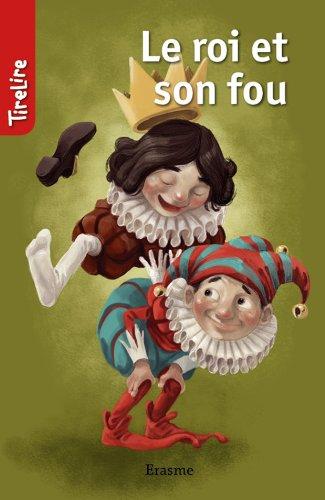 Le roi et son fou: une histoire pour les enfants de 8 à 10 ans (TireLire t. 5)