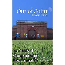 Out of Joint - 20 Years Campaigning for Cannabis