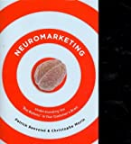 [(Neuromarketing: Understanding the Buy Buttons in Your Customer's Brain)] [Author: Patrick Renvoise] published on (December, 2007)